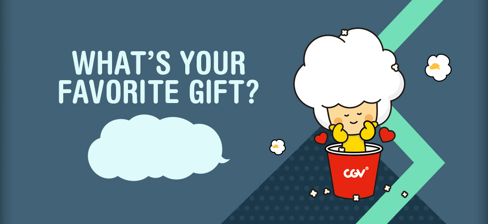 WHAT'S YOUR FAVORITE GIFT?