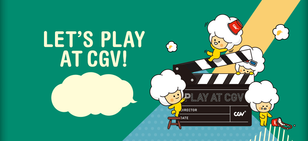 LET'S PLAY AT CGV!